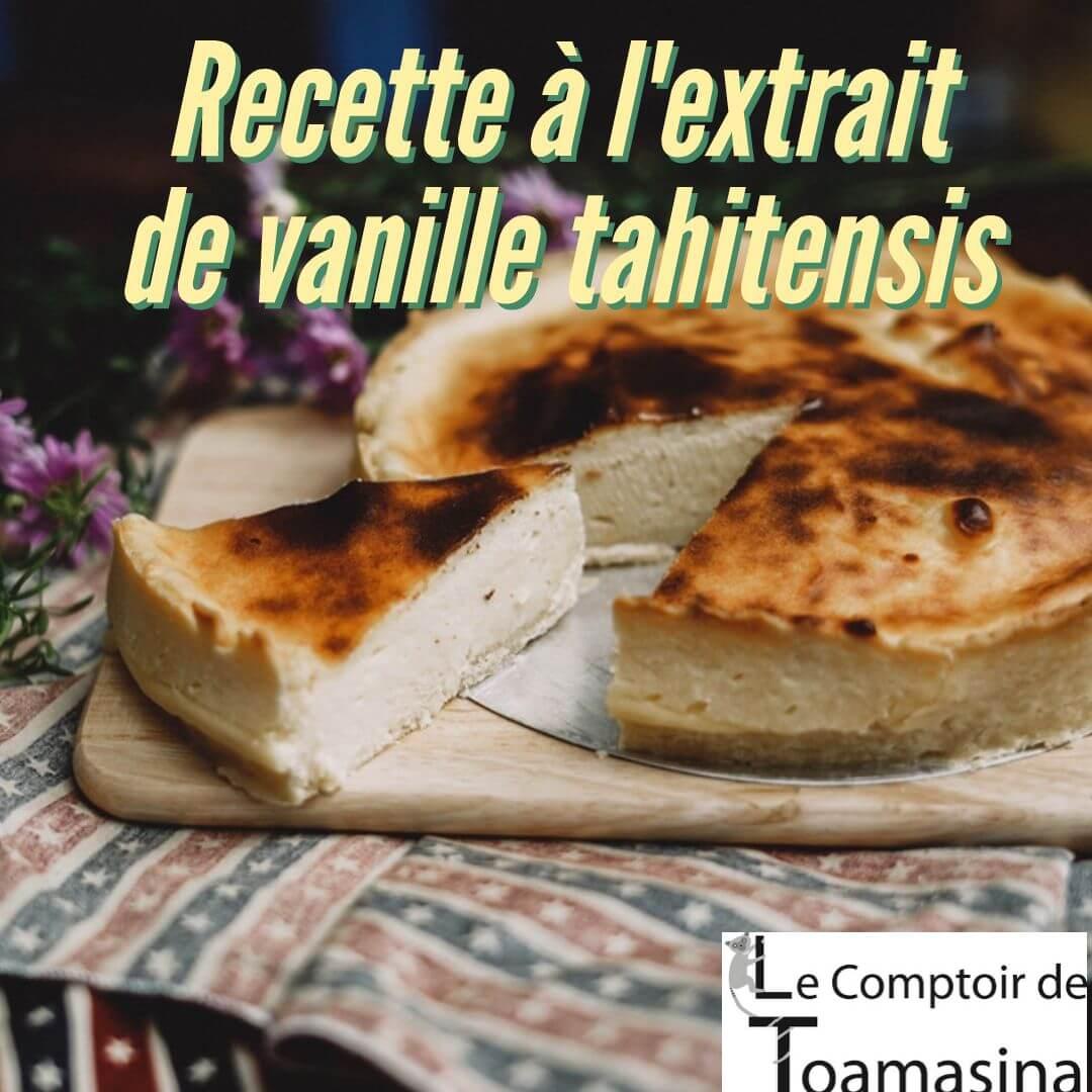 Recette à l'extrait de vanille tahitensis à pâtisserie