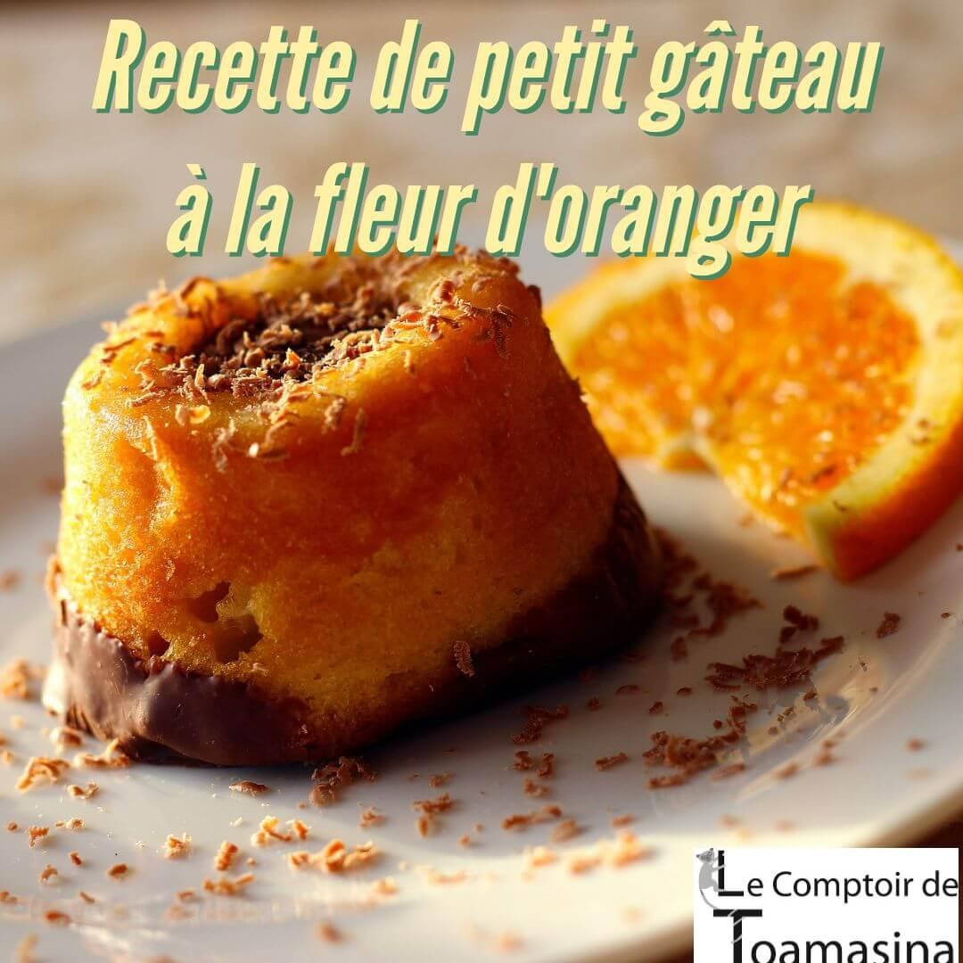 Recette de petit gâteau à la fleur d'oranger à pâtisserie