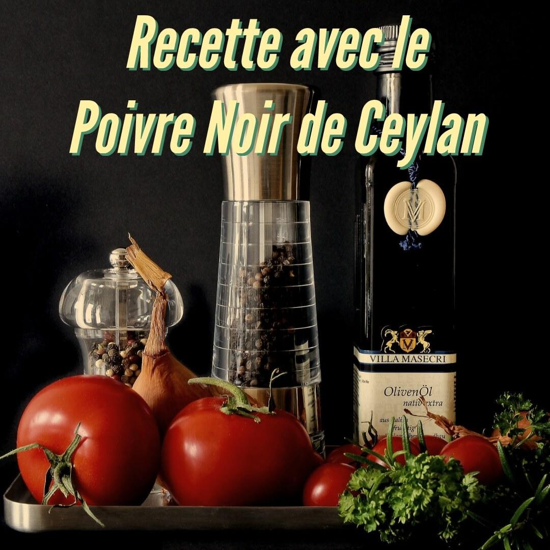 Les recettes avec le poivre noir du Sri Lanka Ceylan
