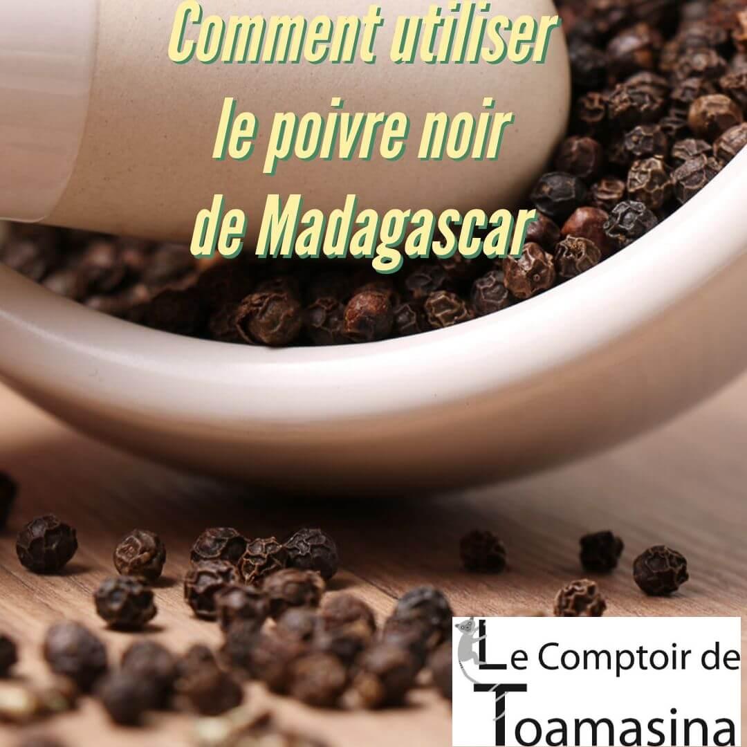 Comment utiliser le poivre noir de Madagascar